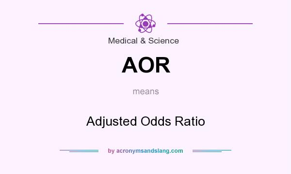 What does AOR mean? It stands for Adjusted Odds Ratio
