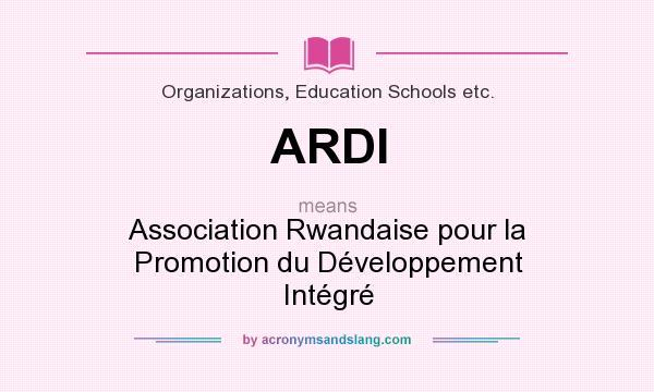 What does ARDI mean? It stands for Association Rwandaise pour la Promotion du Développement Intégré
