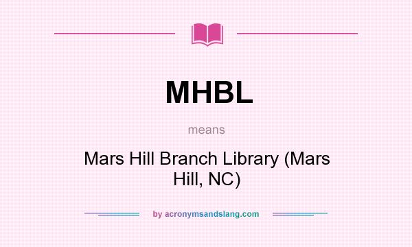 What does MHBL mean? It stands for Mars Hill Branch Library (Mars Hill, NC)