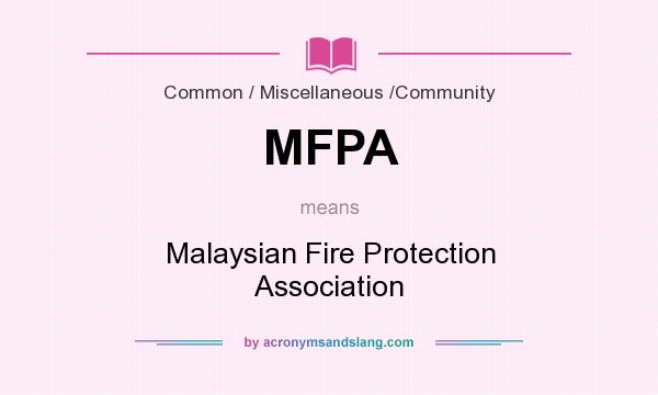 What does MFPA mean? It stands for Malaysian Fire Protection Association