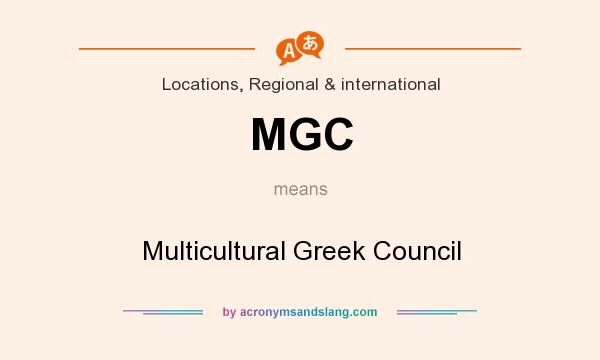 What does MGC mean? It stands for Multicultural Greek Council