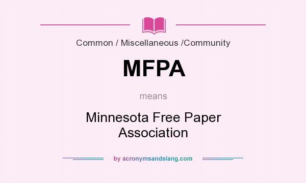What does MFPA mean? It stands for Minnesota Free Paper Association