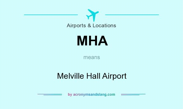 What does MHA mean? It stands for Melville Hall Airport