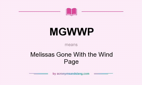 What does MGWWP mean? It stands for Melissas Gone With the Wind Page