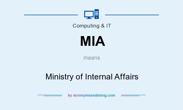 What does MIA mean? It stands for Ministry of Internal Affairs