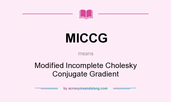 What does MICCG mean? It stands for Modified Incomplete Cholesky Conjugate Gradient