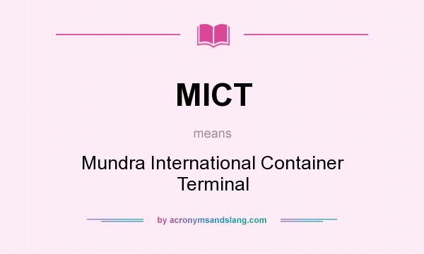 What does MICT mean? It stands for Mundra International Container Terminal