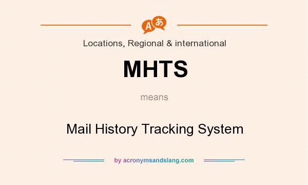 What does MHTS mean? It stands for Mail History Tracking System