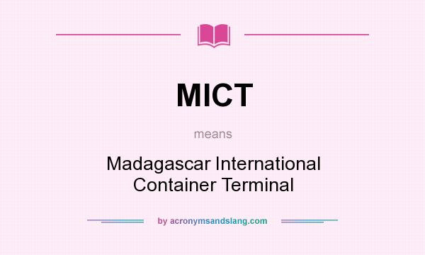 What does MICT mean? It stands for Madagascar International Container Terminal