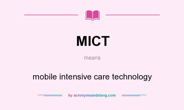What does MICT mean? It stands for mobile intensive care technology