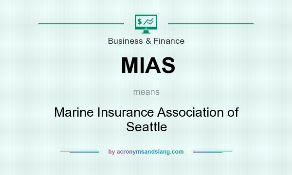 What does MIAS mean? It stands for Marine Insurance Association of Seattle