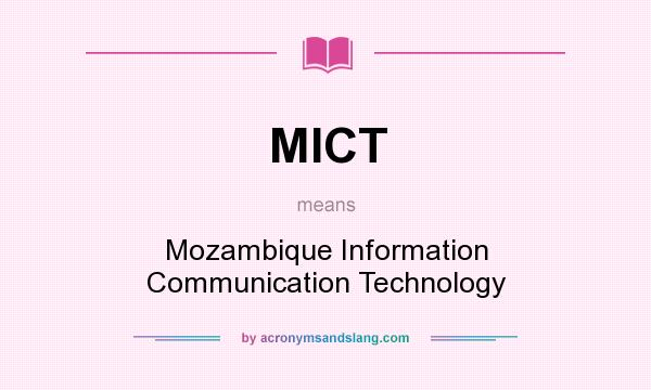 What does MICT mean? It stands for Mozambique Information Communication Technology