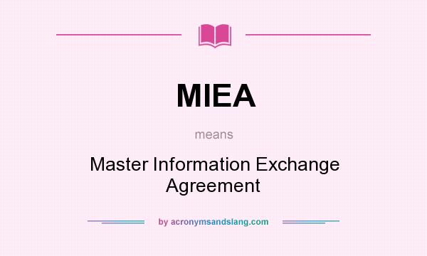 Miea  Master Information Exchange Agreement In Undefined By