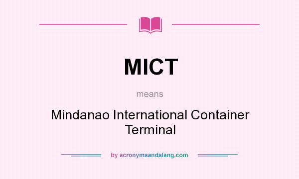 What does MICT mean? It stands for Mindanao International Container Terminal