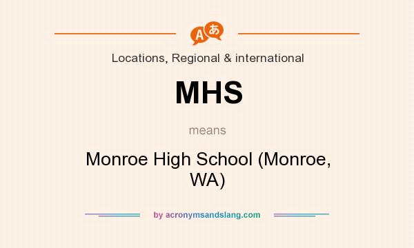What does MHS mean? It stands for Monroe High School (Monroe, WA)