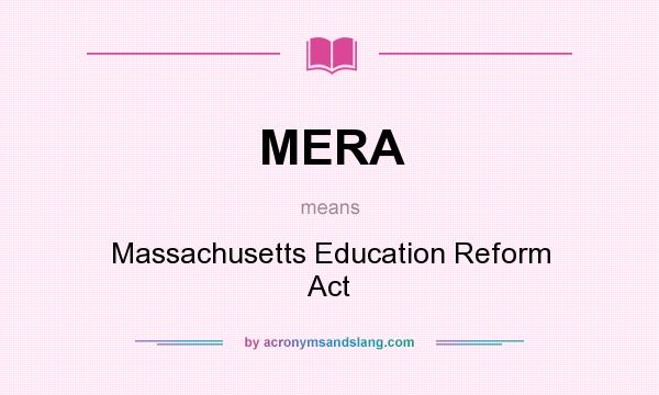 What does MERA mean? It stands for Massachusetts Education Reform Act