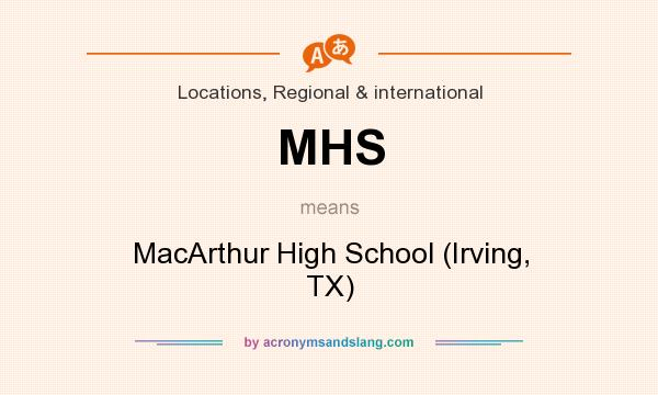 What does MHS mean? It stands for MacArthur High School (Irving, TX)