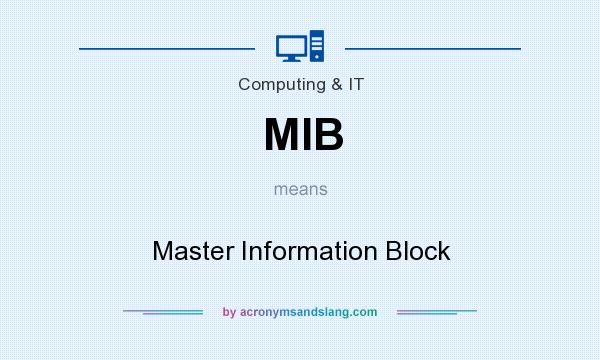 What does MIB mean? It stands for Master Information Block