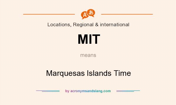 What does MIT mean? It stands for Marquesas Islands Time